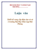 Lun vn: Thit k cung cp in cho c s 2 trng i Hc Dn Lp Hi Phng