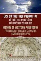 Lịch sử triết học phương Tây từ triết học Hy Lạp cổ đại đến triết học cổ điển Đức (Song ngữ Việt - Anh)