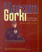 Macxim Gorki - Tuyển Tập Tác Phẩm