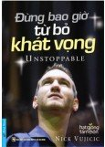 Trn B Nick Vujicic (Cuc Sng Khng Gii Hn - ng Bao Gi T B Kht Vng km DVD)